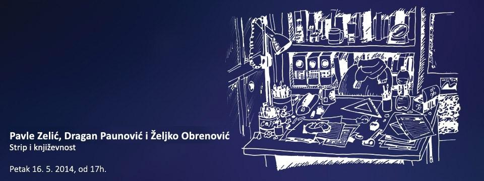 """Pavle Zelić, Dragan Paunović i Željko Obrenović: """"Strip i književnost"""""""